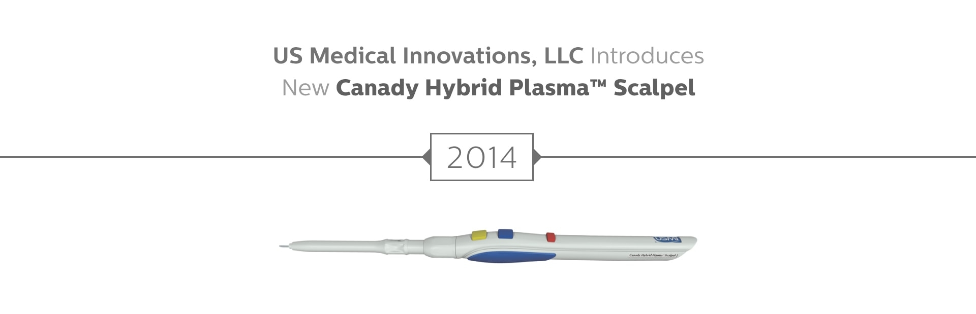 US Medical Innovations introduces the Canady Hybrid Plasma Scalpel.